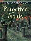 Forgotten Souls - T.G. Arsenault