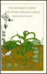 The Untamed Garden and Other Personal Essays - David Rains Wallace