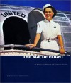 The Age of Flight: A History of America's Pioneering Airline - William Garvey, David Fisher, Randy Johnson