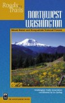 Northwest Washington: Mount Baker-Snoqualmie National Forest - Ira Spring, Charlie Raines, Elizabeth Lunney