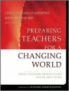 Preparing Teachers for a Changing World: What Teachers Should Learn and Be Able to Do - Linda Darling-Hammond