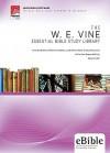 W. E. Vine Essential Bible Study Library - W.E. Vine