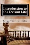 Introduction to the Devout Life - Francis de Sales