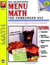Menu Math, The Hamburger Hut: Addition & Subtraction (Real-Life Math), Grades 3-6 - Kitty Scharf, Barbara Johnson