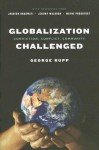 Globalization Challenged: Conviction, Conflict, Community - George Rupp, Jagdish N. Bhagwati