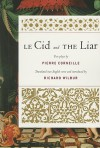 Le Cid and The Liar - Richard Wilbur, Pierre Corneille