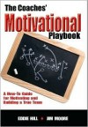 The Coaches' Motivational Playbook - Eddie Hill, Jim Moore