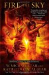Fire the Sky - W. Michael Gear, Kathleen O'Neal Gear