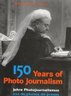 150 Years of Photo Journalism, Volume 1 - Nick Yapp, Amanda Hopkinson