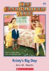 Kristy's Big Day (The Baby-sitter's Club, #6) - Ann M. Martin