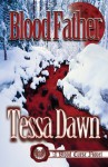Blood Father - Tessa Dawn