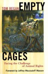 Empty Cages: Facing the Challenge of Animal Rights - Tom Regan, Jeffrey Moussaieff Masson