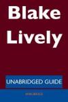 Blake Lively - Unabridged Guide - Ann Bruce