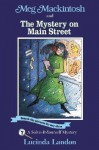 Meg Mackintosh and the Mystery on Main Street: A Solve-It-Yourself Mystery - Lucinda Landon