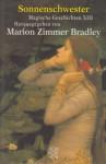 Sonnenschwester. Magische Geschichten 13 - Marion Zimmer Bradley, Jo Clayton, Deborah Wheeler, Marella Sands