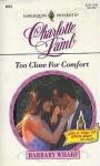 Too Close For Comfort - Charlotte Lamb