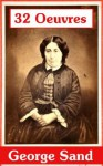 32 Oeuvres de George Sand - George Sand