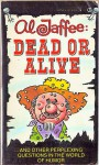 Al Jaffee Dead or Alive - Al Jaffee
