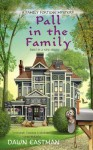 Pall in the Family - Dawn Eastman