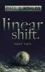 Linear Shift, Part 2 - Paul B. Kohler