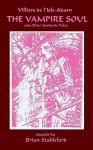 The Vampire Soul and Other Sardonic Tales - Auguste de Villiers de l'Isle-Adam