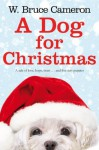 A Dog for Christmas - W. Bruce Cameron
