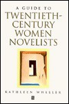 A Critical Guide to Twentieth-Century Women Novelists - Kathleen M. Wheeler