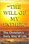 The Will of My Father: The Christian's Daily Way of Life - William Luke, Paul Bates