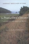 The Pearl of Orr's Island: A Story of the Coast of Maine - Harriet Beecher Stowe