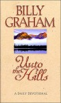 Unto the Hills - Billy Graham