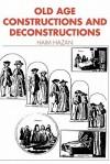 Old Age: Constructions and Deconstructions - Haim Hazan, John Dunn, Jack Goody, Geoffrey Hawthorn