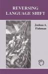Reversing Language Shift - Joshua A. Fishman