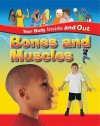 Bones And Muscles (Your Body Inside And Out) - Angela Royston