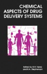 Chemical Aspects of Drug Delivery Systems - Royal Society of Chemistry, R STEPHENSON, Royal Society of Chemistry, R A Stephenson