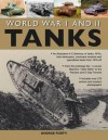 World War I and II Tanks: An Illustrated A-Z Directory of Tanks, Afvs, Tank Destroyers, Command Versions and Specialized Tanks from 1916-45 - George Forty