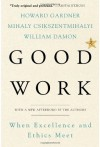 Good Work - Howard Gardner, Mihaly Csikszentmihalyi, William Damon