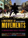 A Movement of Movements: Is Another World Really Possible? - Tom Mertes, Walden Bello, José Bove