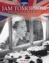 Jam Tomorrow: Memories of Everyday Life in Postwar Britain - Tom Quinn