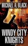Windy City Knights - Michael A. Black