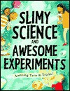 Slimy Science and Awesome Experiments: Amazing Tests & Tricks - Susan Martineau, Martin Ursell