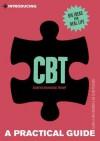 Introducing Cognitive Behavioural Therapy: A Practical Guide - Elaine Iljon Foreman, Clair Pollard