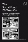 The Social Fund 20 Years on: Historical and Policy Aspects of Loaning Social Security - Chris Grover