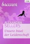 Unsere Insel der Leidenschaft (German Edition) - Alexandra Sellers