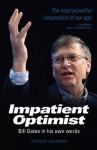 The Impatient Optimist: Bill Gates - Lisa Rogak