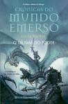 O Talismã Do Poder (Crónicas Do Mundo Emerso, #3) - Licia Troisi, Maria Jorge Vilar de Figueiredo