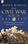 The Civil War Novels: 4-The Shades of the Wilderness & the Tree of Appomattox - Joseph Alexander Altsheler