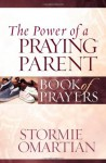 The Power of a Praying® Parent Book of Prayers (Power of a Praying Book of Prayers) - Stormie Omartian