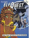 The Complete Elfquest: Book 3: Captives of Blue Mountain - Wendy Pini, Richard Pini, Delfin Barral, Richard Meyers