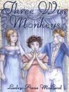 Three Wise Monkeys - Lesley-Anne McLeod