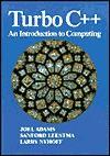 Turbo C++: An Introduction to Computing - Joel Adams, Larry R. Nyhoff, Sanford Leestma